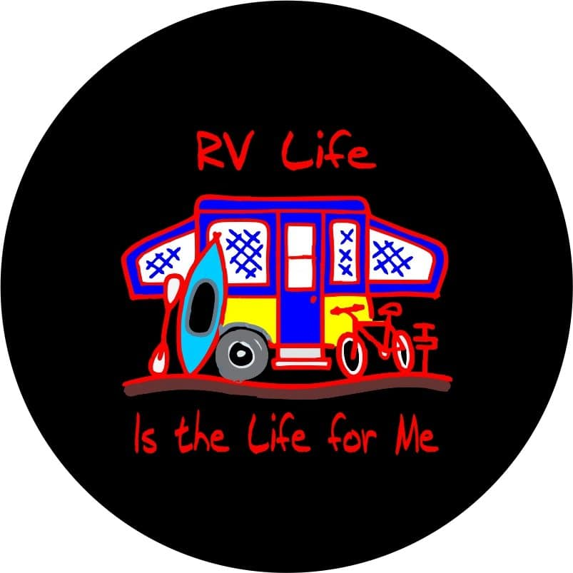 RV Life Is The Life for Me Tire Cover
